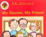 My dentistry my friend